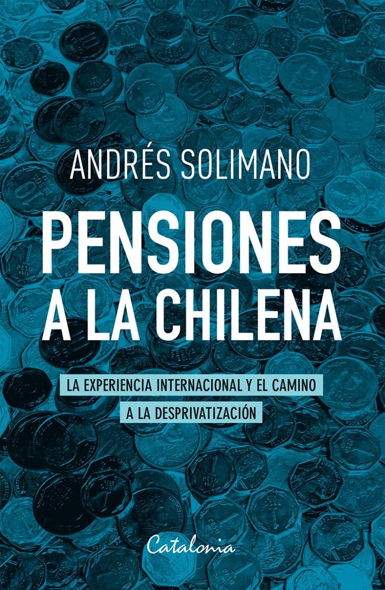 """Chile - Andrés Solimano: """"Llama la atención que habiendo un Ministerio del Trabajo y Previsión el proyecto (de pensiones) se entregue a Hacienda"""""""