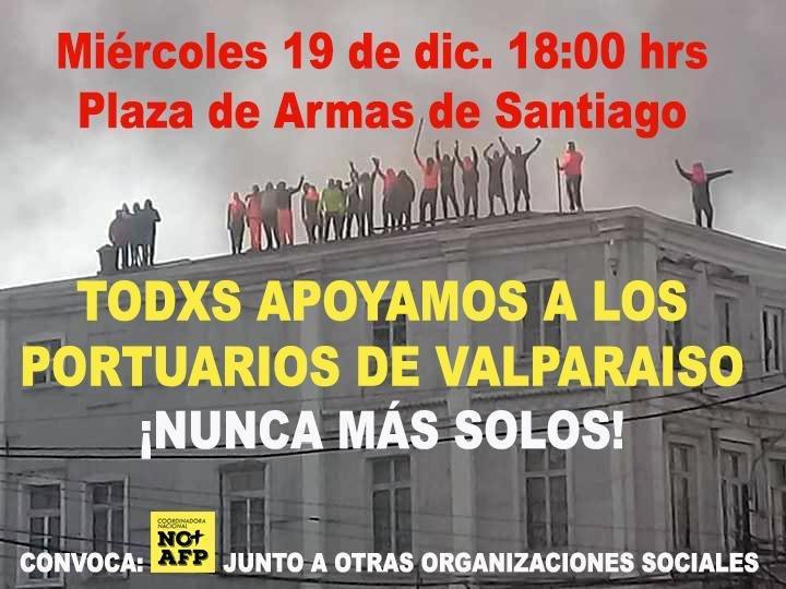 Coordinadora Nacional de Trabajadores  NO más AFP convoca a l@s trabajadores de Chile a movilizarse en solidaridad con los trabajadores portuarios en Paro.