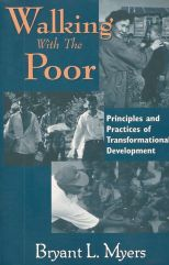 Walking With The Poor: Principles and Practices of Transformational Development, by Bryant Myers