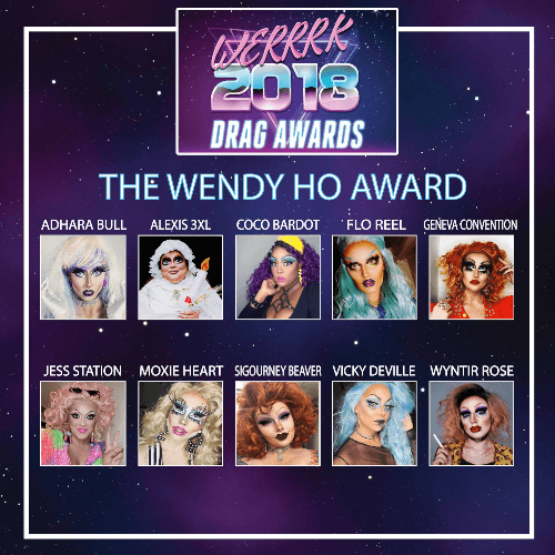 The WERRRK.com 2018 (-ish) Drag Awards Nominees (VOTING ENDS MAY 20th!) 76