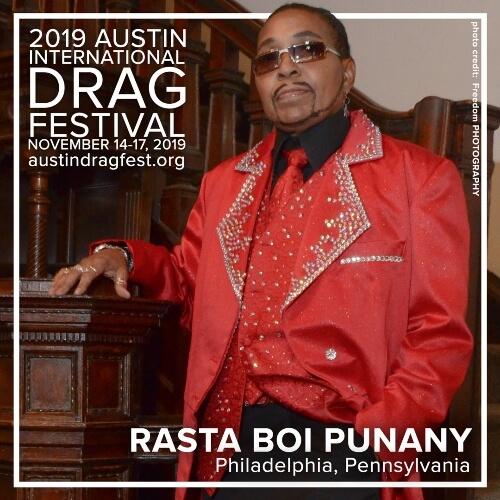 Austin International Drag Festival Headliner Announcement: Rasta Boi Punany 73