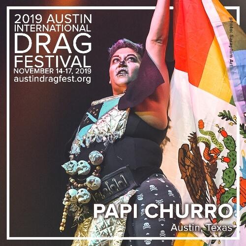 Austin International Drag Festival Headliner Announcement: Papi Churro 73
