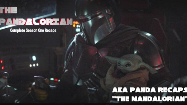 "THE PANDALORIAN: PANDA RECAPS ""THE MANDALORIAN"" SEASON ONE 125"