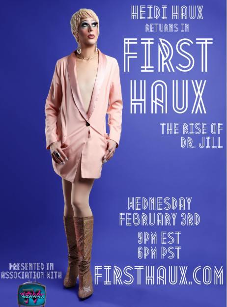 """First Haux: The Rise of Dr. Jill"" starring Heidi Haux 2"