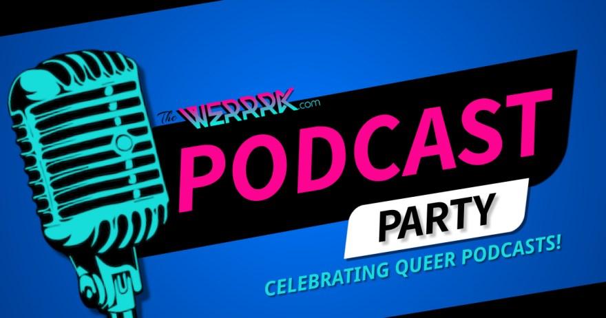 The WERRRK.Com Podcast Party: The Shade Parade 1