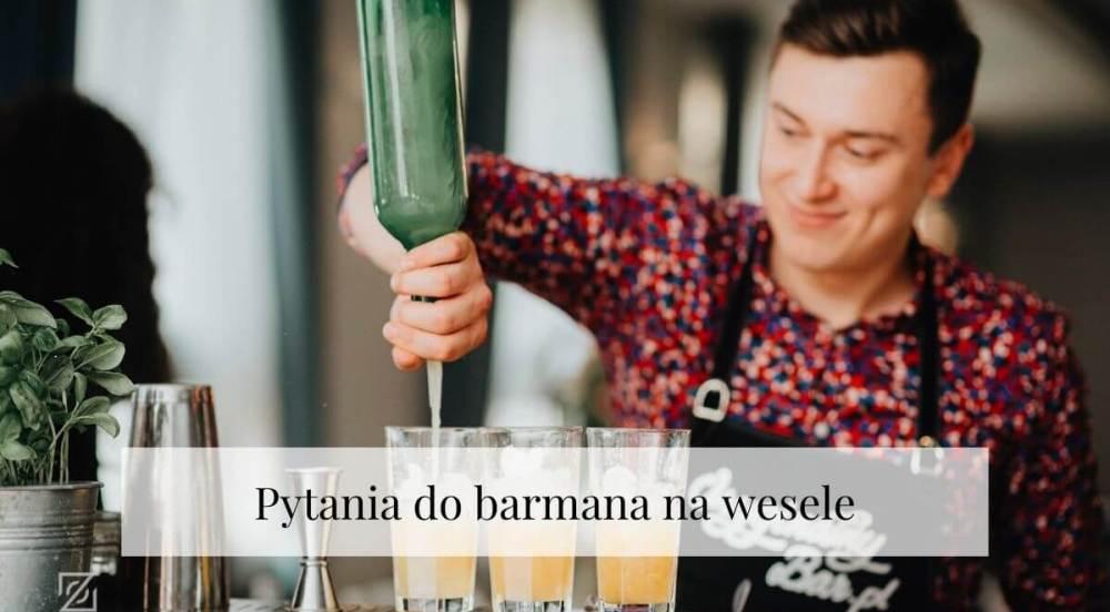 O co pytać barmana na wesele? Wywiad z Dariuszem Owczarkiem z Oryginalnybar.pl