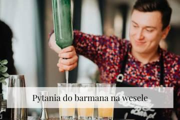 Barman na wesele - jakie pytania mu zadać?