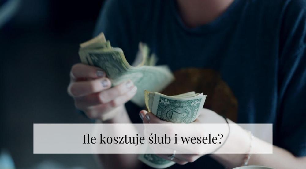 Ile kosztuje ślub i wesele?