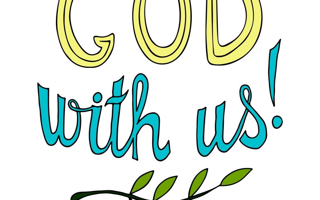 God Is With Us!