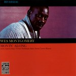 Wes Montgomery -- Movin' Along (1960)