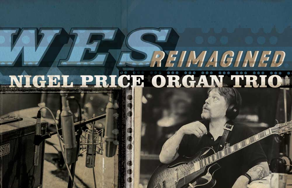 Read more about the article Nigel Price Organ Trio: Wes Reimagined Tribute-Album