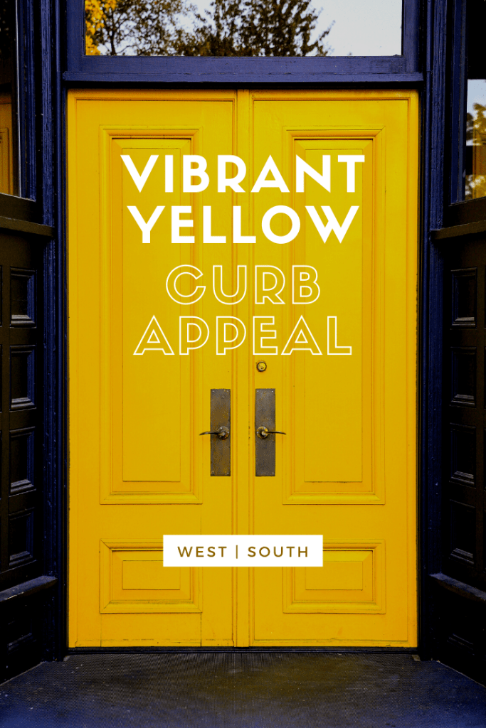 image for pinterest reading vibrant yellow curb appeal showing a yellow painted double door with brass hardware