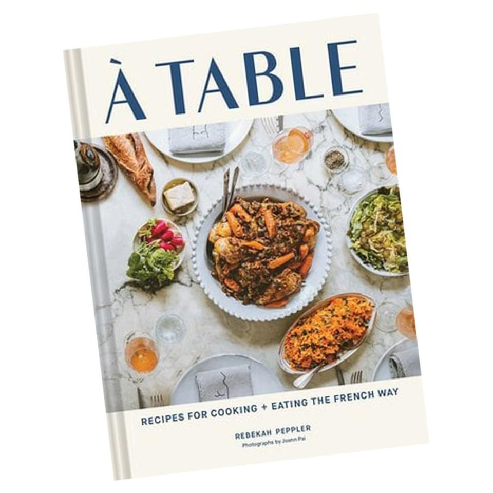 à Table cookbook by Rebekah Peppler