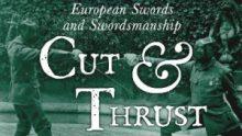 Cut and Thrust European Swords and Swordsmanship - Martin J. Dougherty