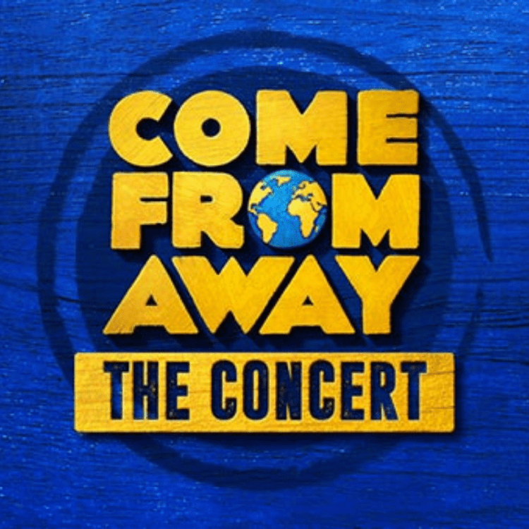 Come From Away The Concert 2021 at the Phoenix Theatre in London