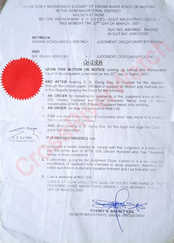 Court order that arose from the motion Mr. Isiaka filed (IKM/MISC/164/2020) which went in favor of Mrs. Scholastic and his judgment debt increased to N725,000 only, six months after the judgment in Suit No. IKM/1/2020.