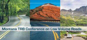 "three images of two-lane roads in rural locations with the text ""Montana TRB Conference on Low Volume Roads"""