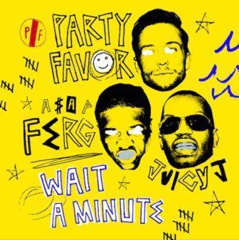 Wait A Minute; Party Favour Ft Juicy j & A$ap Ferg - Music-westernwap.com