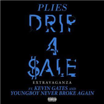 drip-4-sale-extravaganza-plies-ft-nba-youngboy-kelvin-gates-music