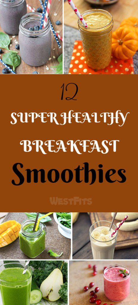 12 SUPER HEALTHY ,EASY AND DELICIOUS SMOOTHIES AND JUICES FOR BREAKFAST