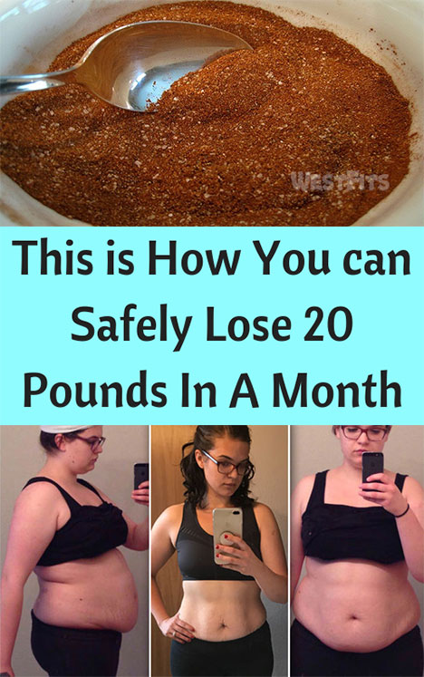 This is How You can Safely Lose 20 Pounds In A Month