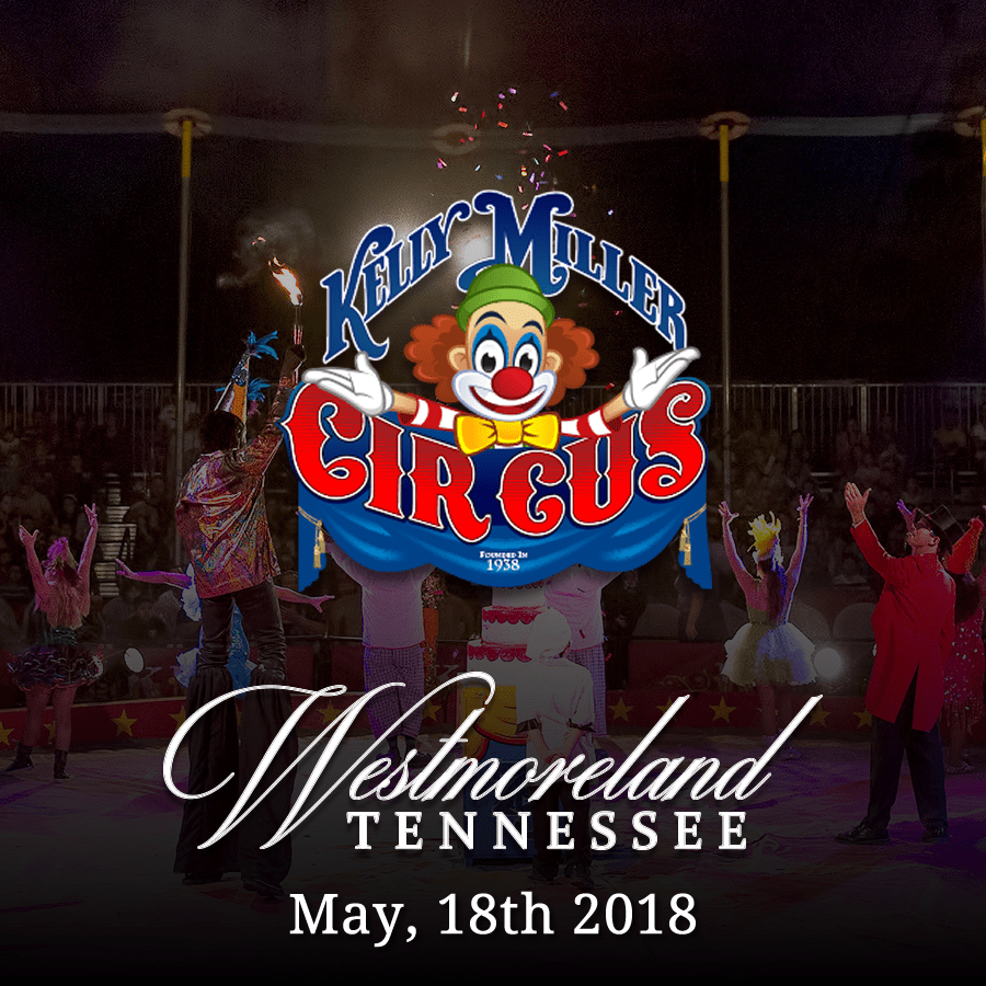 Westmoreland Tennessee Kelly Miller Circus 2018