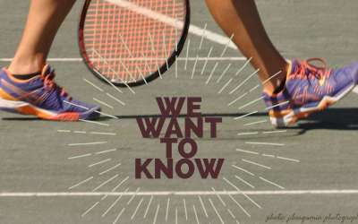 We're Listening! Tell us what you think: Tennis Survey