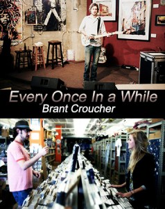 Every Once In a While – Brant Croucher
