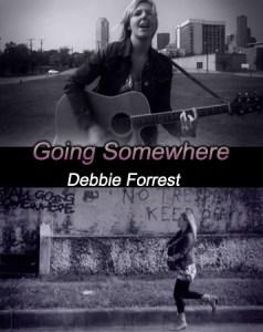 Going Somewhere – Debbie Forrest