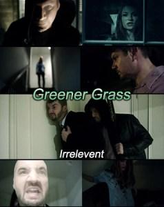 Greener Grass – Irrelevent