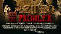 Azteq Vs The Prowler Teaser Trailer