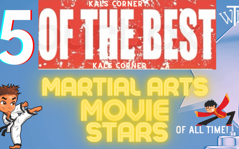 5 of the Best – Movie Martial Artists