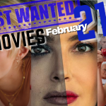 Great February Films hitting our screens – Most Wanted Movies 21