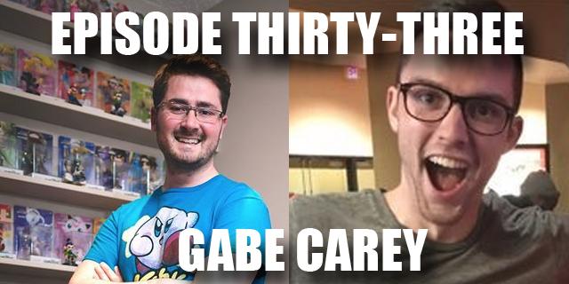 Episode 33 - Gabe Carey