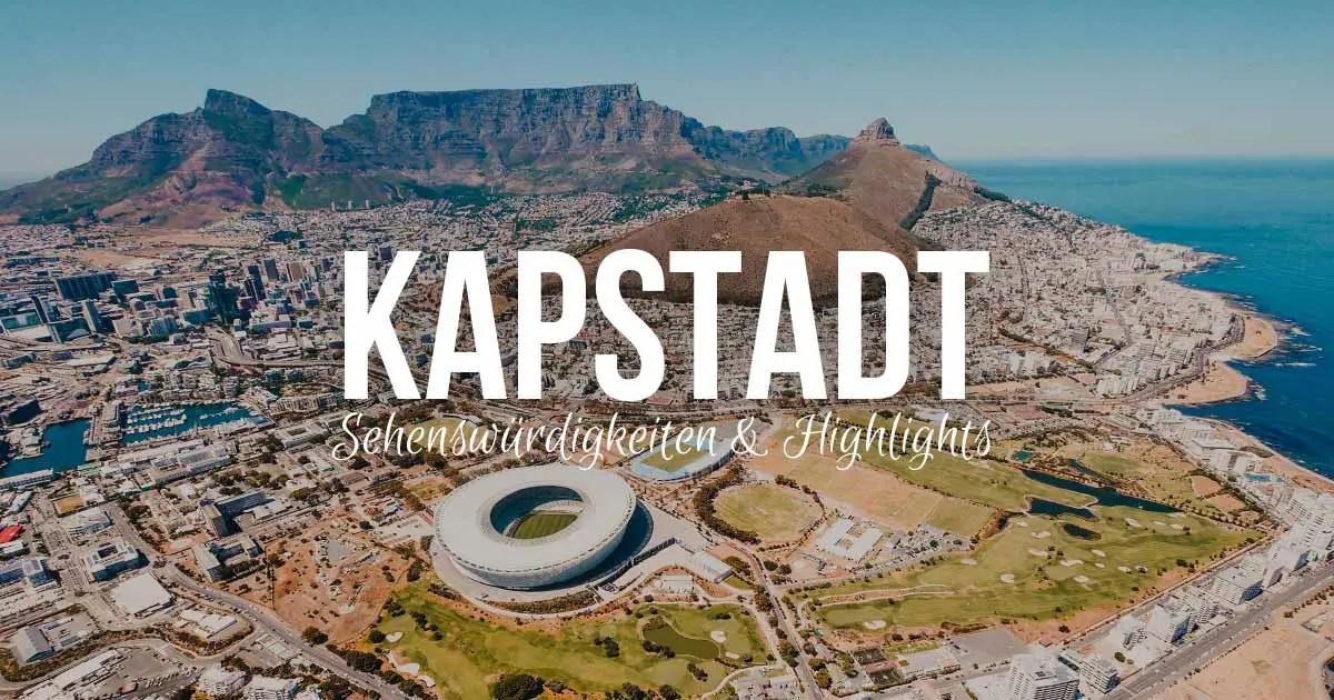 Die 14 besten Kapstadt Sehenswürdigkeiten, Tipps & Highlights