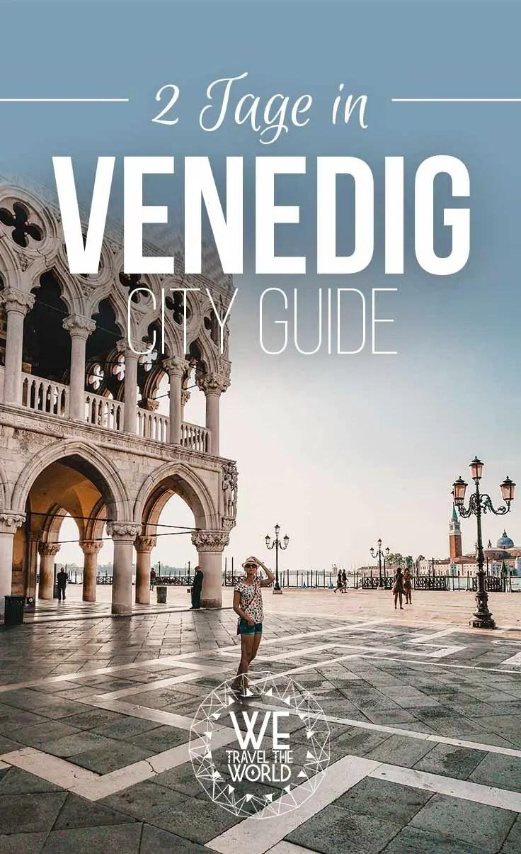 Venedig Sehenswürdigkeiten, Reisetipps und Highlights für 2 Tage