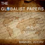 The Globalist Papers: A Case for Political Unity