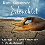 Not Enlightened Enough: Dialogues with Steven Harrison in Germany