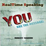 Realtime Speaking: YOU Are the Message!