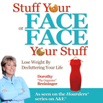 Stuff Your Face or Face Your Stuff: Lose Weight by Decluttering Your Life