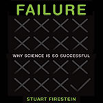Failure: Why Science Is So Successful