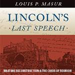 Lincoln's Last Speech