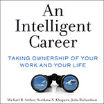 An Intelligent Career: Taking Ownership of Your Work and Your Life