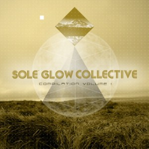 Sole Glow Collective Complilation Volume 1