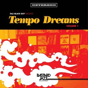 tall black guy, tempo dreams vol. 1, bastard jazz