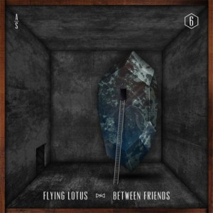Flying Lotus - Between Freinds