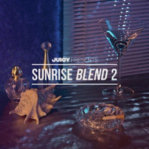 Juicy Tunes - Sunrise Blend 2