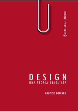 """#INTERVIEW: """"DESIGN. UNA STORIA SBAGLIATA"""" by Maurizio Corrado"""