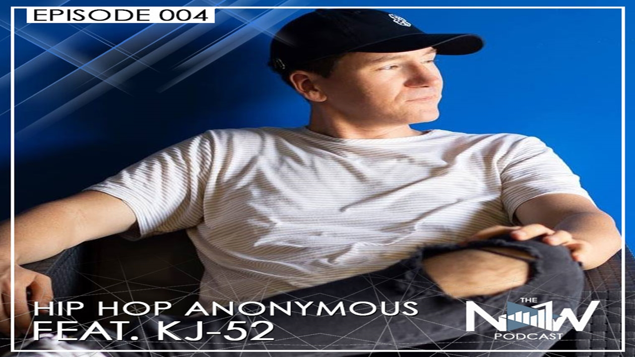EPISODE 4: HIP-HOP ANONYMOUS (KJ-52)