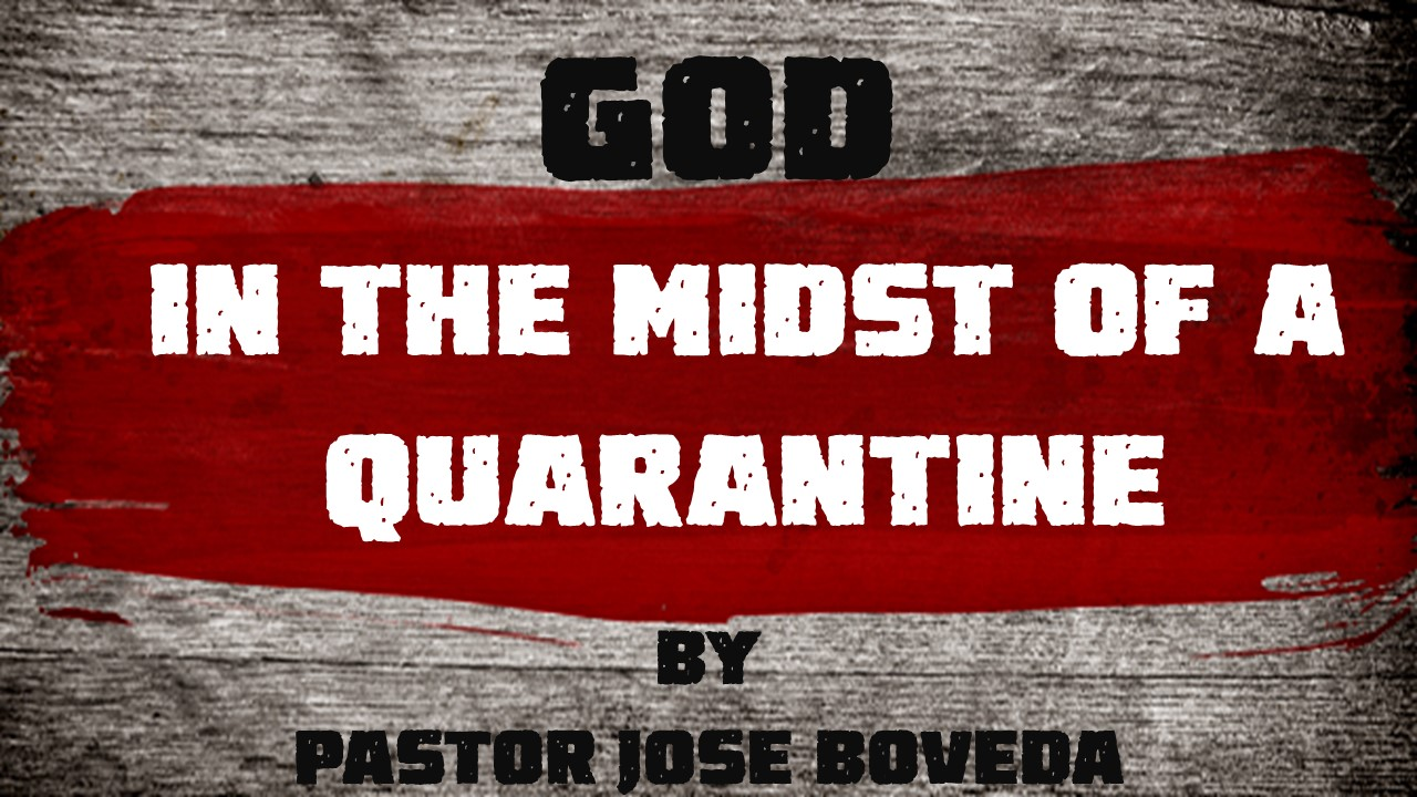 GOD IN THE MIDST OF A QUARANTINE